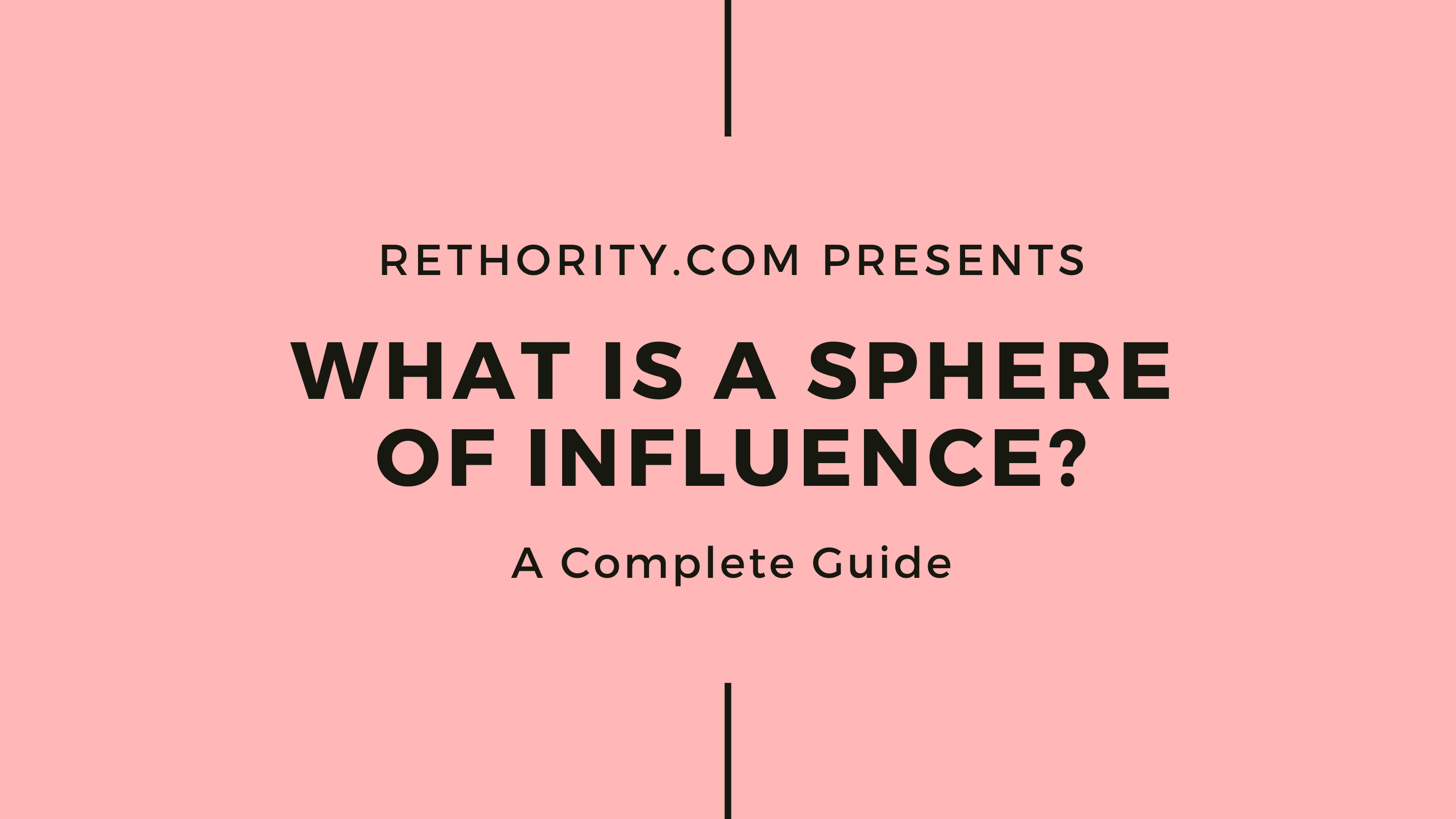 What Is a Sphere of Influence graphic with the words rethority presents and a complete guide before and after