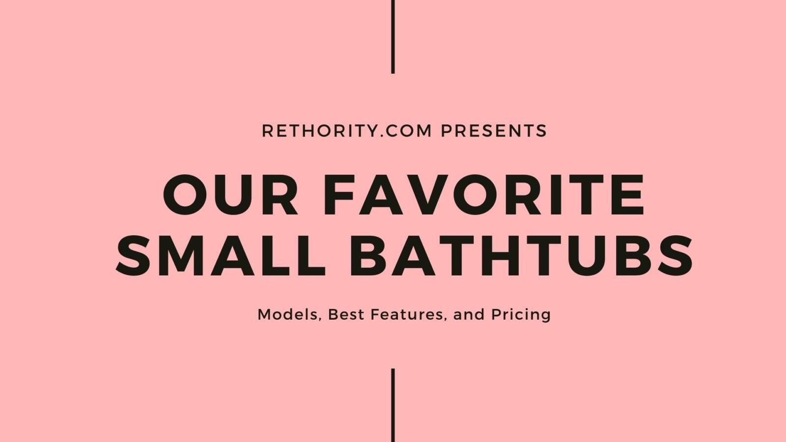 Rethority presents the best small bathtubs for your home